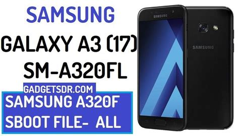 Download Samsung SM-A320FL Eng SBoot File for Remove FRP lock