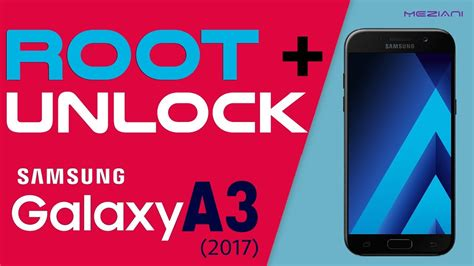 How To Root, Unlock SAMSUNG A3 2017 (SM A320F / SM-A320FL